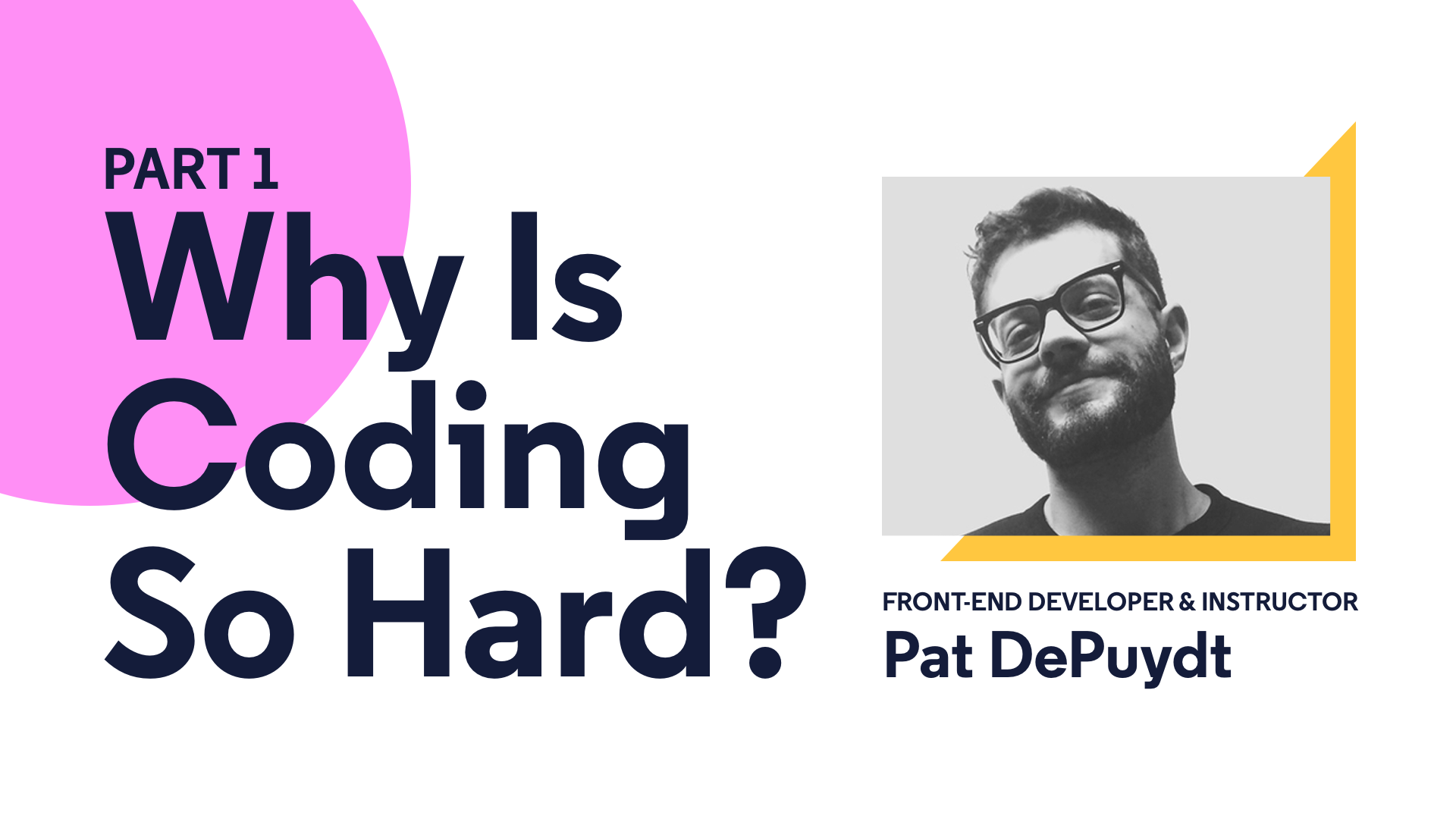 Why Is Coding So Hard? | Part 1