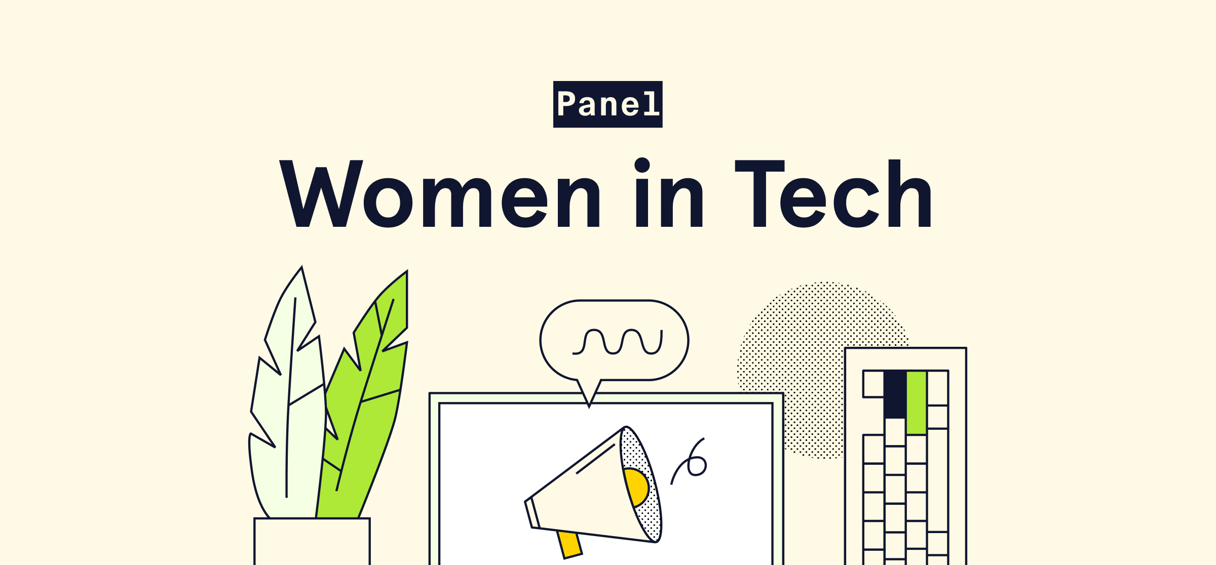Navigating the tech industry as a woman: Stories from the Women in Tech Panel